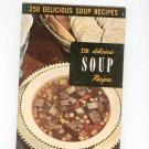 Vintage 250 Delicious Soup Recipes Cookbook Culinary Arts Encyclopedia Of Cooking 6 1953