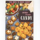 Vintage 250 Ways To Make Candy Cookbook Culinary Arts Encyclopedia Of Cooking 15 1954