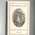 Dutch Pantry Cookin' From Our Kitchen To Yours Volume II Cookbook