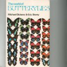 Vintage The World Of Butterflies by Dickens & Storey Hard Cover Dust Jacket First Printing