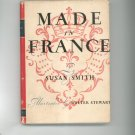 Made In France by Susan Smith First Edition Hard Cover With Dust Jacket