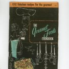 Vintage The Gourmet Foods Cookbook # 112 By Culinary Arts Institute