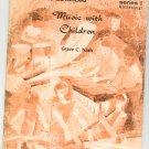 Music With Children Elementary by Grace Nash Series I Teacher K901