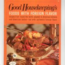 Good Housekeeping's Foods With Foreign Flavor 14  Cookbook 1967 Vintage