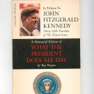 A Memorial Edition Of What The President Does All Day by Roy Hoopes John F Kennedy JFK