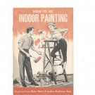 Vintage How To Do Indoor Painting Pamphlet Ford Motor Company
