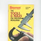 Starrett The Tools & Rules For Precision Measuring Instruction Booklet