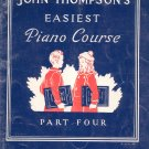 John Thompson's Easiest Piano Course Part Four Willis Music Company