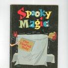 Vintage Spooky Magic by Larry Kettelkamp Tab Childrens Magic Tricks Floating Bed Plus