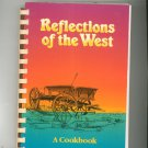 Reflections Of The West Cookbook First Printing 0871973189 Telephone Pioneers
