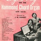 Vintage Songs To Play On The Hammond Chord Organ With Words Book 1 Hanert