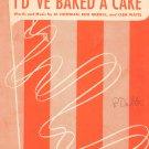 I'd 'Ve Baked A Cake If I Knew You Were Comin Sheet Music Vintage Hoffman Merrill Watts Robert