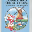 Donald And The Big Cheese An Adventure In The Netherlands Disney Small World 0717282104