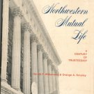 Vintage Northwestern Mutual Life A Century Of Trusteeship Hard Cover Not PDF First Edition?