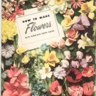 Vintage How To Make Flowers With Dennison Crepe Paper