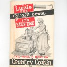Vintage Luizie Sez Y All Come It's Eatin Time Country Cookin Cookbook