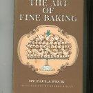 Vintage The Art Of Fine Baking Cookbook Paula Peck Hard Cover