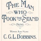 Vintage The Man Who Took The Stand Song C. G. L. Dobbins Sheet Music
