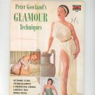 Vintage Peter Gowland's Glamour Techniques Photography Fawcett Book 363 Not PDF