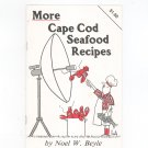 More Cape Cod Seafood Recipes Cookbook Noel Beyle 0912609133