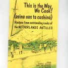 This Is The Way We Cook Cookbook Netherlands Antilles