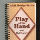 Play Of The Hand In The 21st Century ACBL Bridge Series 0939460947