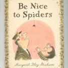 Be Nice To Spiders by Margaret Bloy Graham Hard Cover Children's Book  Weekly Readers