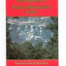 Georgia's Stone Mountain Park Four Seasons Of Splendor  Guide Book