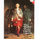 The Bonnie Prince Charlie Country And The 1745 Jacobite Rising 0711701466
