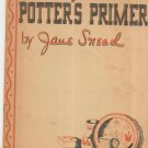 Vintage Potter's Primer By Jane Snead 1947