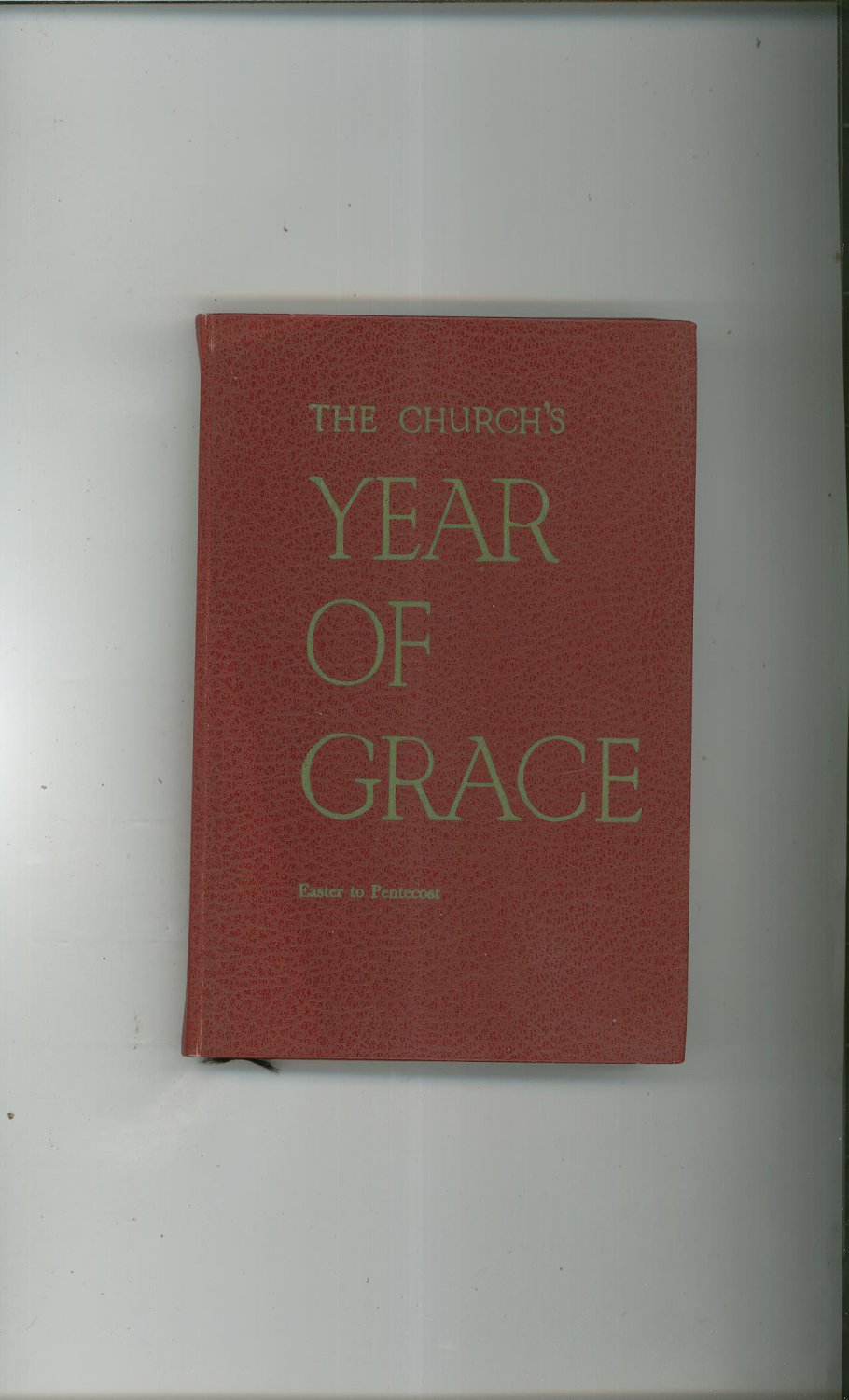 Vintage The Church's Year Of Grace Easter To Pentecost Volume III Parsch Liturgical Press