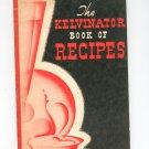 The Kelvinator Book Of Recipes Cookbook Vintage