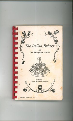 The Italian Bakery Cookbook By Lee Mangione Cirillo Regional New York Wedding Cookie Cake