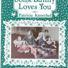 Some Bunny Loves You Patricia Knoechel Quilt And Clothing