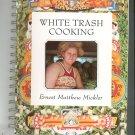 White Trash Cooking Cookbook by Ernest Matthew Mickler 0898151899