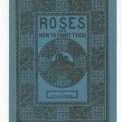 Roses And How To Paint Them D M Campana Vintage Not PDF