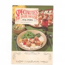 Specialties For Your House With Pork Cookbook Recipe Booklet Pork Association
