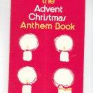 The Advent Christmas Anthem Book CS 136 Lani Smith