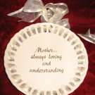 RUSS Mother Always Loving and Understanding Decorative Plate