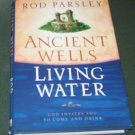 Ancient Wells Living Water By Rod Parsley