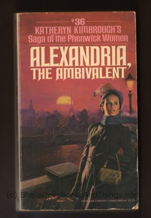 ALEXANDRIA, THE AMBIVALENT  Saga of the Phenwick Women  by Katheryn Kimbrough Book #36 PB s1660