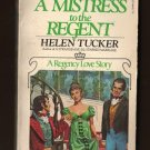 A MISTRESS TO THE REGENT Helen Tucker Coventry Romances #24 PB s1661