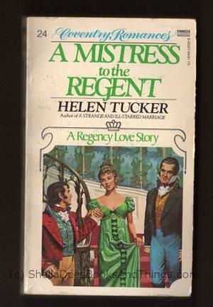 A MISTRESS TO THE REGENT Helen Tucker Coventry Romances #24 PB s1661