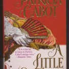 A Little Scandal by Patricia Cabot  First Printing  pb  s1552