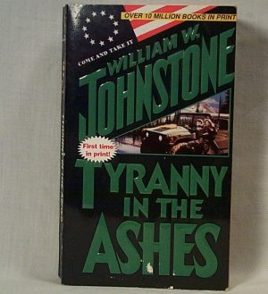 Tyranny in the Ashes by William W. Johnstone First Printing pb  s1332