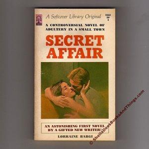 Secret Affair Lorraine Bargi A Softcover Library Original B982X First Edition 1966    s0889