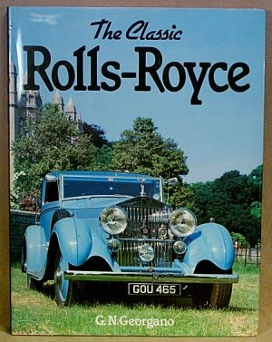 The Classic Rolls-Royce by G. N. Georgano history of Rolls Royce color photos h0507
