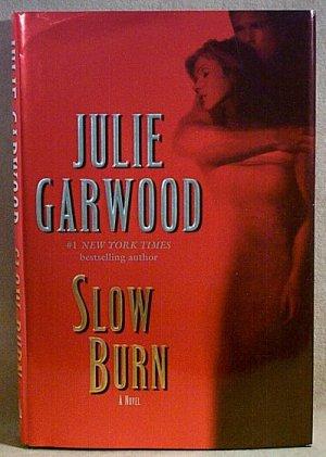 Slow Burn by Julie Garwood hardcover with dust jacket Romantic Suspense h0918