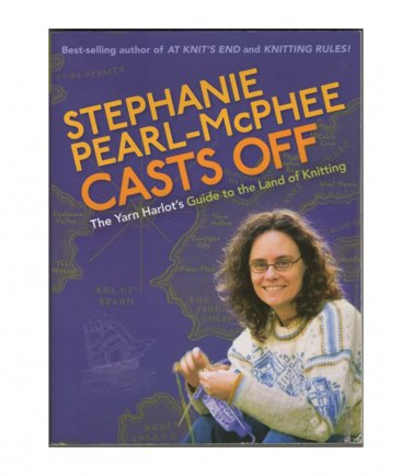 Casts Off : The Yarn Harlot's Guide to the Land of Knitting Stephanie Pearl-McPhee paperback s1722