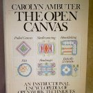 The Open Canvas An Instructional Encyclopedia of Open Work Techniques By Carolyn Ambuter Hard Cover